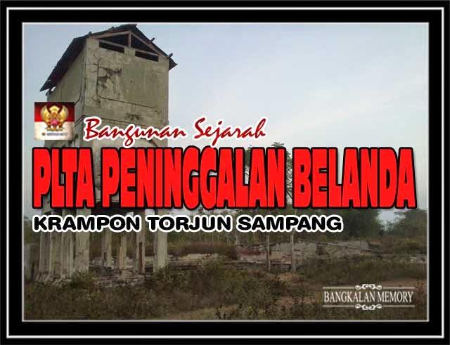 Bangkalan Memory Bangunan Plta Peninggalan Belanda Sampang Desa Krampon Kecamatan