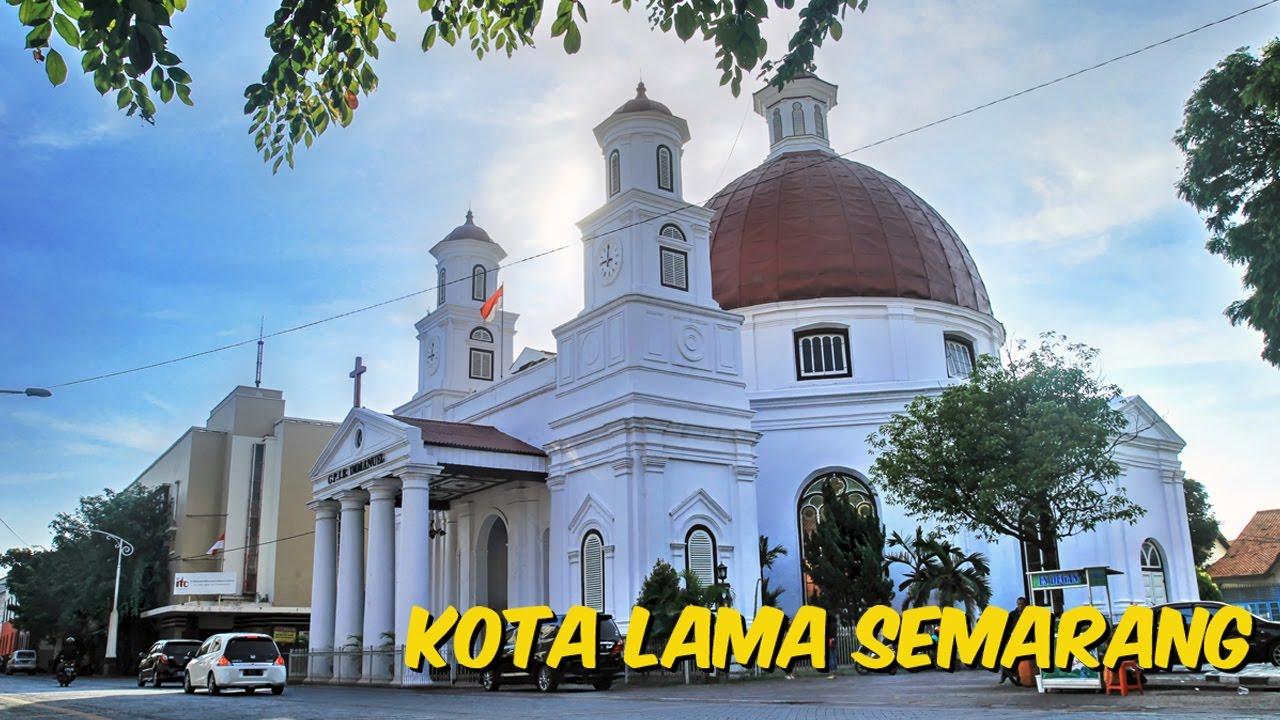 Explore Kota Semarang Youtube Gereja Blenduk Kab