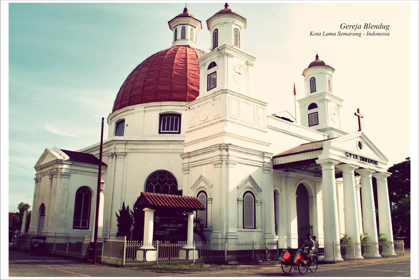 Kawasan Kota Semarang Sebuah Perjalanan Greja Blenduk Gereja Kab