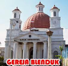Kota Semarang Serasa Netherland Semarangan Gereja Blenduk Kab