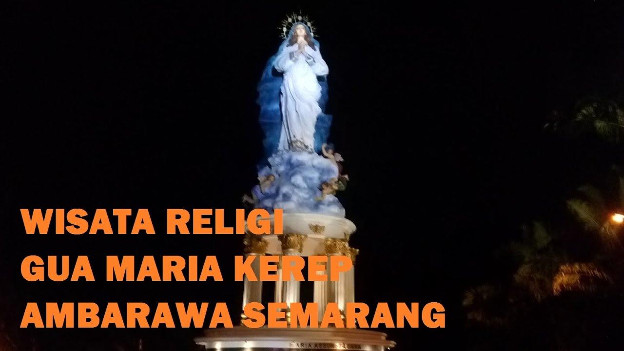 Gua Maria Kerep Ambarawa Guamaria Katolik Youtube Kab Semarang