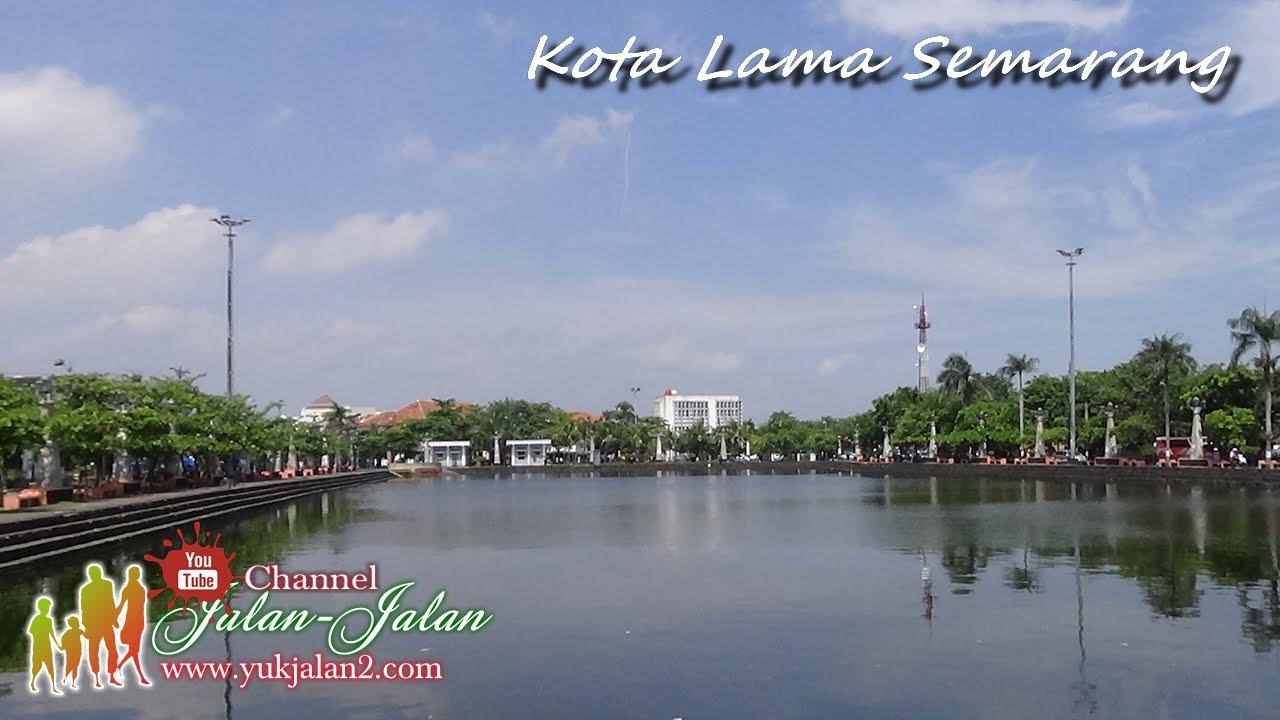 Objek Wisata 6 Kota Semarang Jawa Tengah Indonesia 2016 Youtube