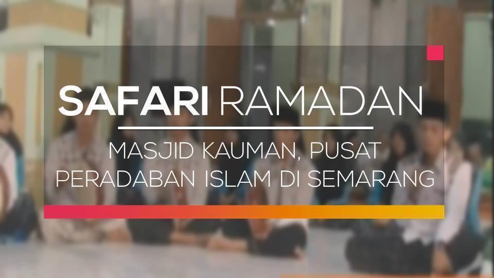 Masjid Kauman Pusat Peradaban Islam Semarang Safari Ramadan Tim Liputan