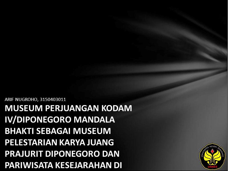 Arif Nugroho Museum Perjuangan Kodam Iv Diponegoro Mandala Bhakti 1
