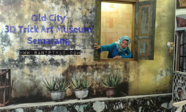 Mei 2017 Coretan Ran City 3d Trick Art Museum Semarang