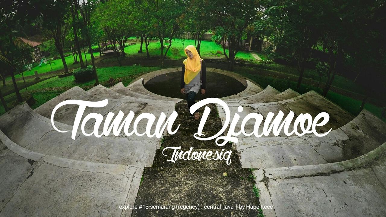 Taman Djamoe Indonesia Bergas 13 Explore Semarang Central Java Kab