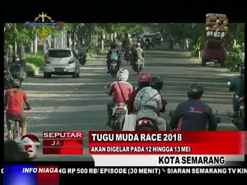 Tugu Muda Race 2018 Digelar 12 Hingga 13 Mei Youtube