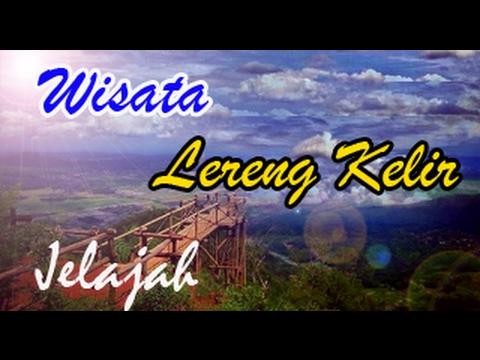 Wisata Bro Semarang Anget Kaskus Lereng Kelir Kab