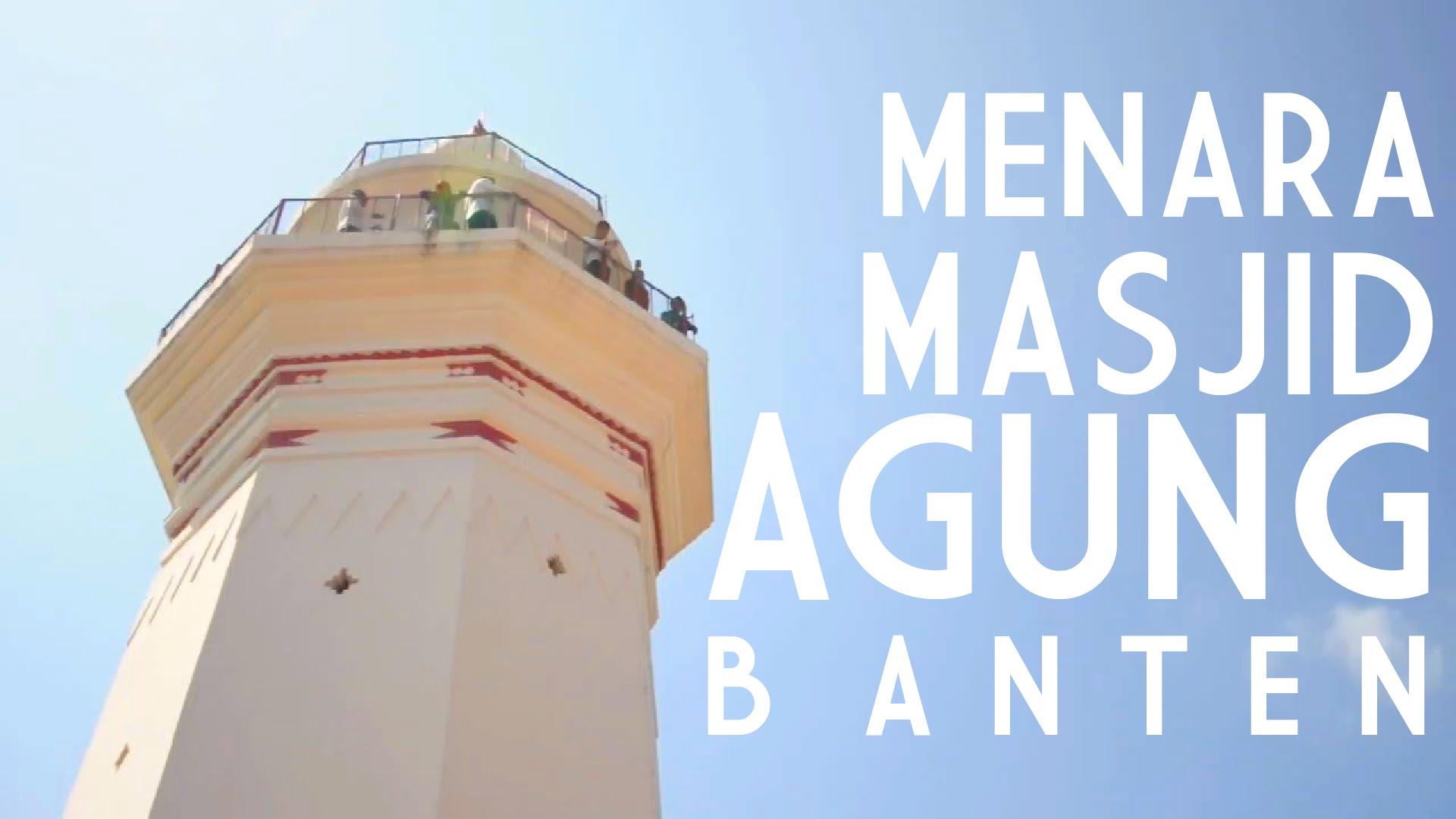 Explorebanten Menara Masjid Agung Banten Youtube Kab Serang