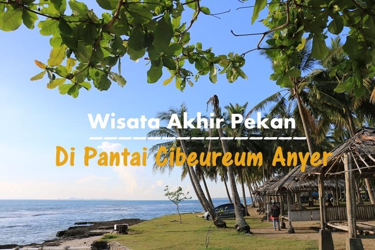 Wisata Akhir Pekan Pantai Cibeureum Anyer Katerina Kab Serang