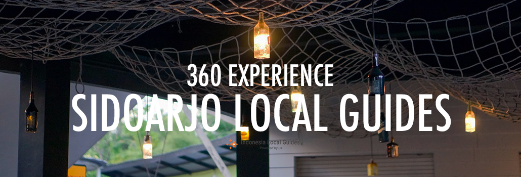Local Guides Connect 360 Experience Sidoarjo Dock Pazkul Kahuripan Nirwana