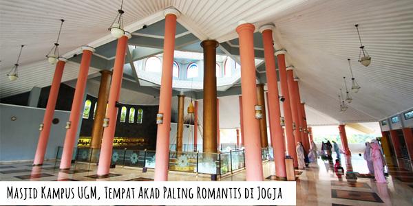 Masjid Kampus Ugm Tempat Akad Romantis Jogja Wisata Maskam Kab