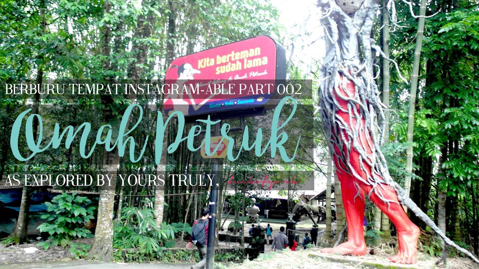 Berburu Tempat Instagram Part 002 Omah Petruk Halo Nggak Update