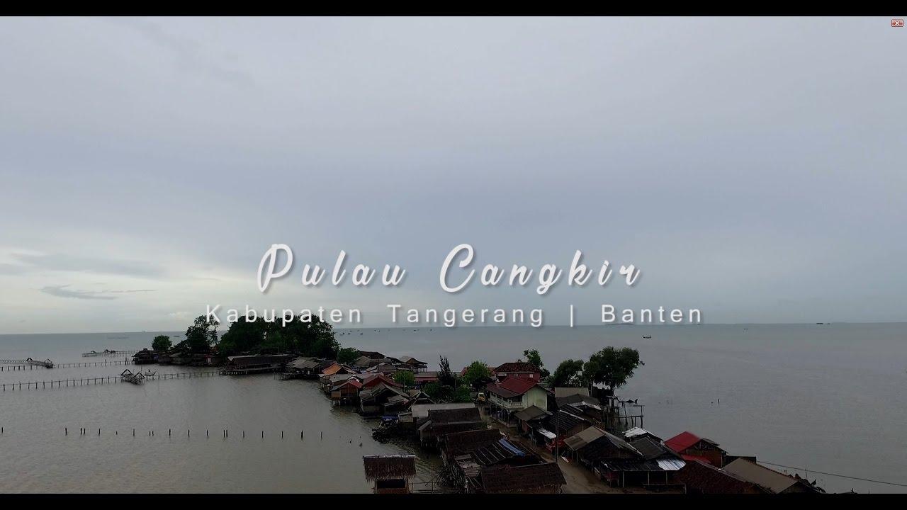 Adventure Pulau Cangkir Youtube Kab Tangerang