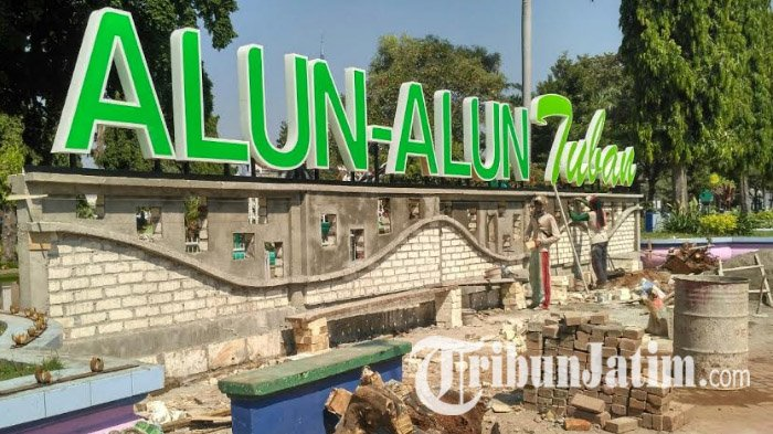 Sambut Dua Event Besar Alun Kota Tuban Mulai Disulap Kab
