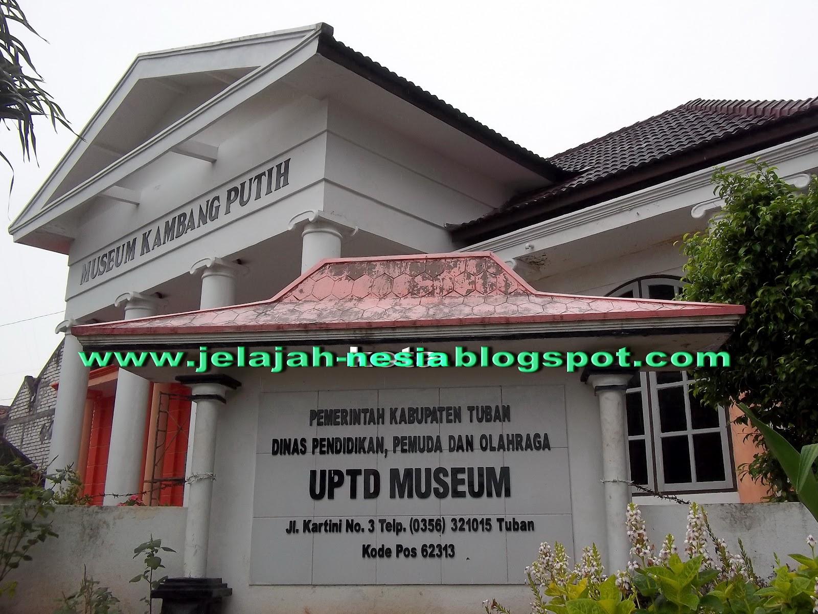 Jejak Sejarah Tuban Museum Kambang Putih Oleh Heri Agung Kab