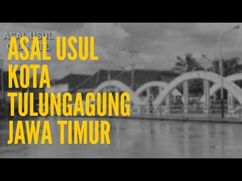 Asal Usul Kota Tulungagung Jawa Timur Youtube Candi Dadi Kab