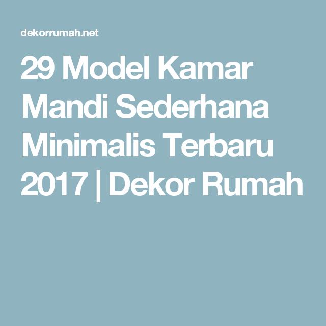 29 Model Kamar Mandi Sederhana Minimalis Terbaru 2017 Dekor Rumah