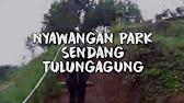 Nyawangan Park Kab Tulungagung Youtube 6 01 Taman