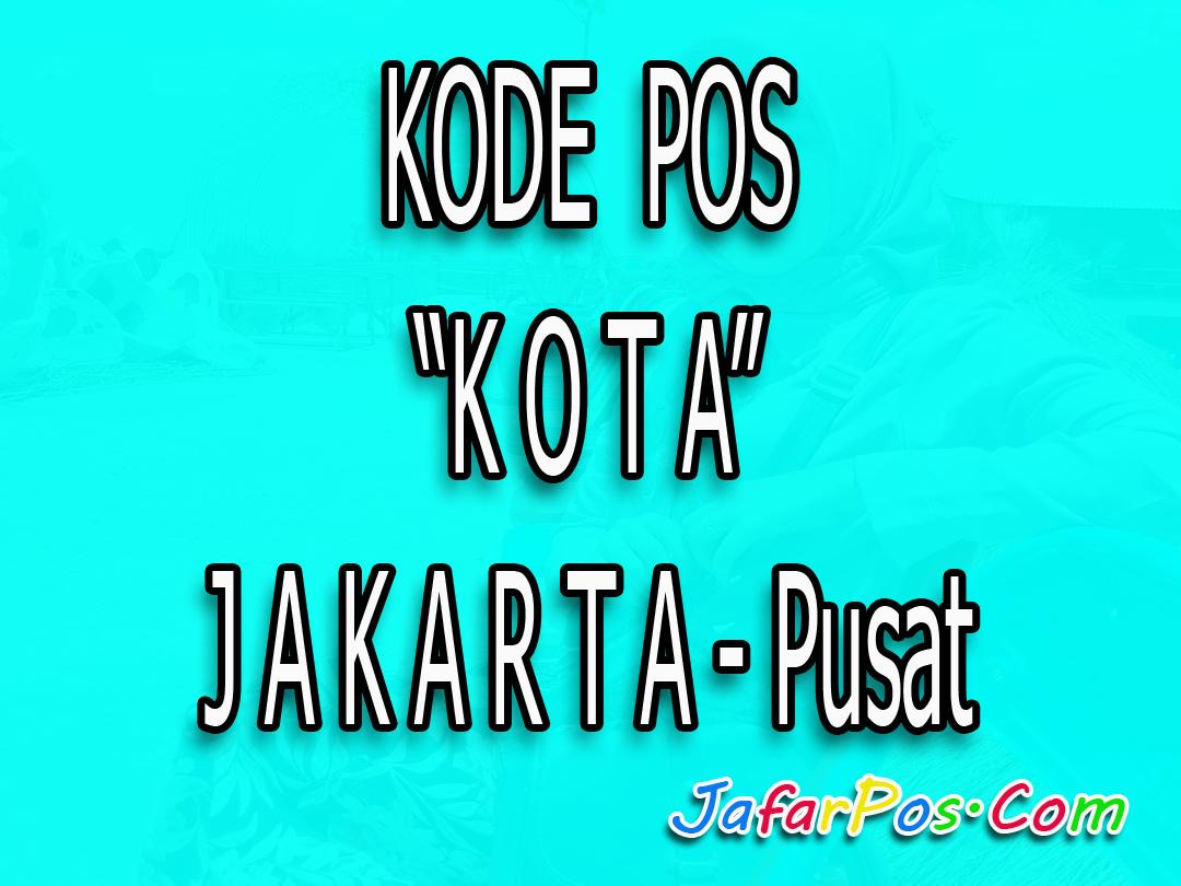 Kode Pos Jakarta Pusat Lengkap Taman Lembang Kota Administrasi