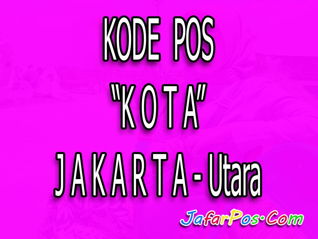 Kode Pos Jakarta Utara Lengkap Waterbom Kota Administrasi