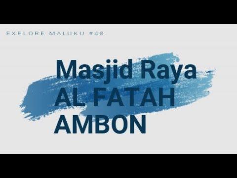 Masjid Raya Al Fatah Ambon Mosque Youtube Kota