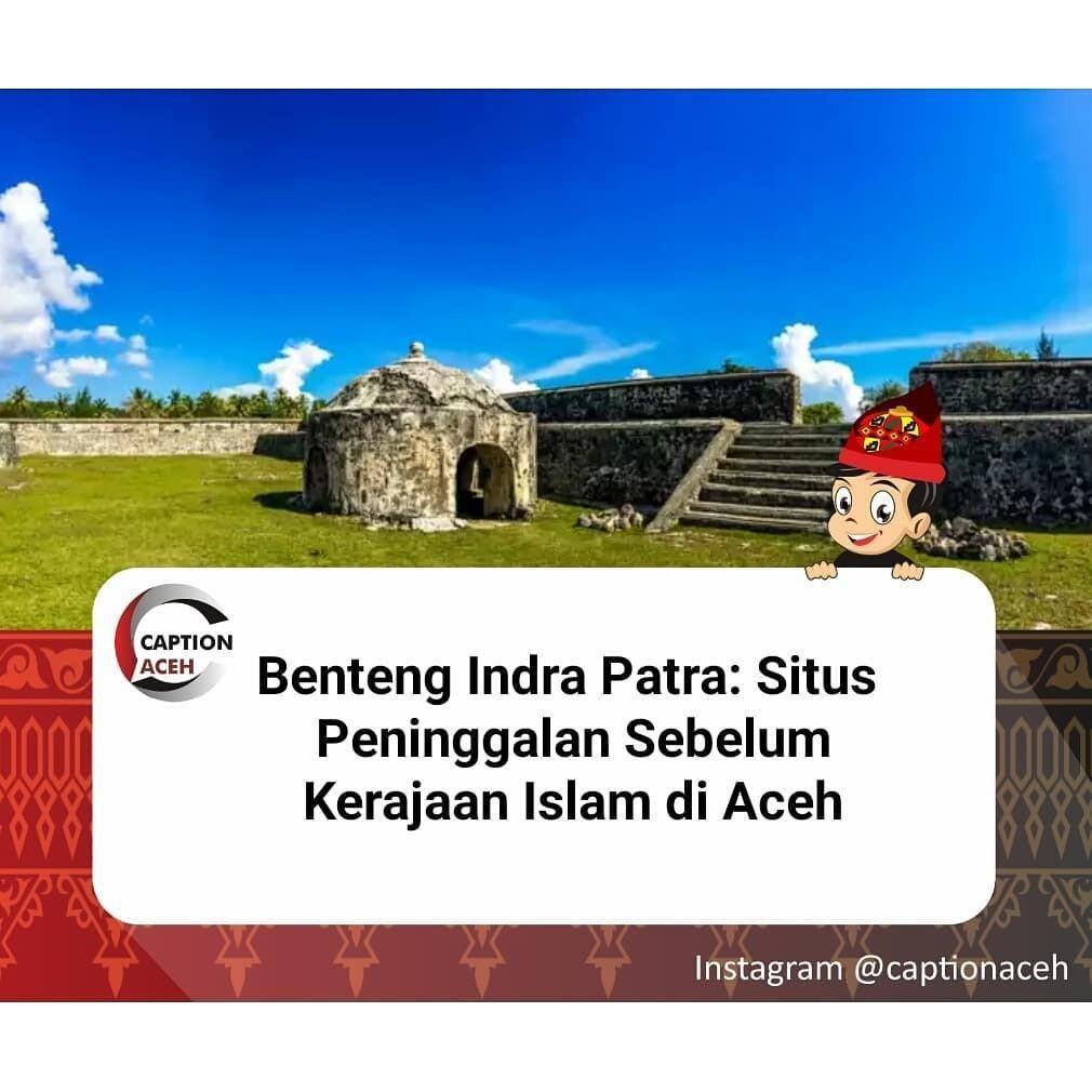 Benteng Indra Patra Steemit Sebelum Aceh Terkenal Julukan Serambi Mekkah
