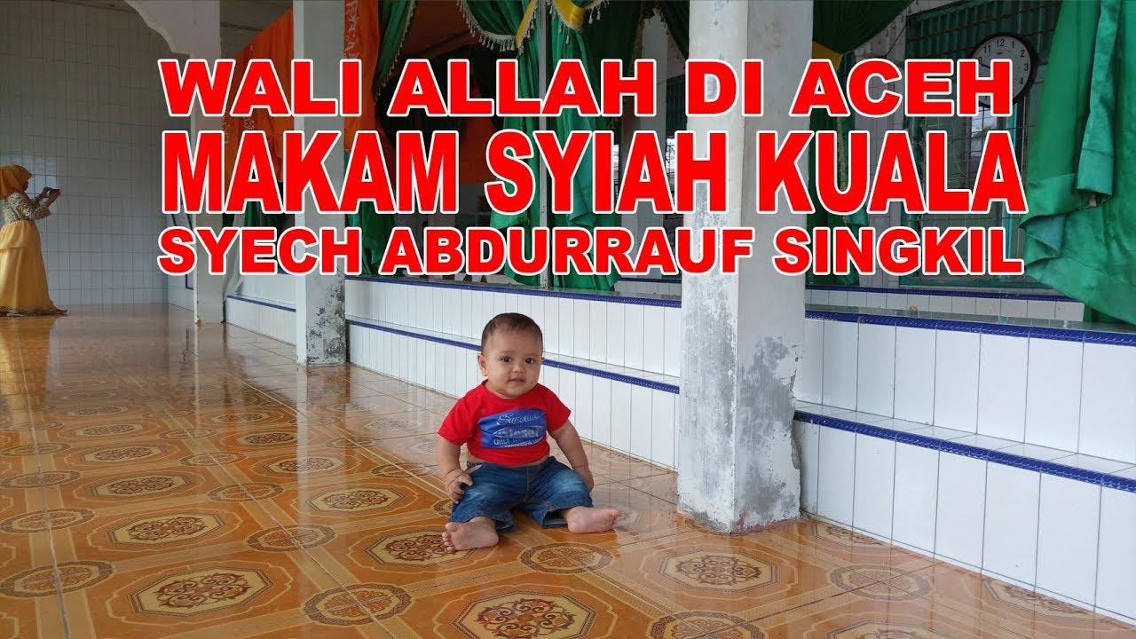 Makam Aulia Allah Syech Abdurrauf Singkili Syiah Kuala Aceh Kota