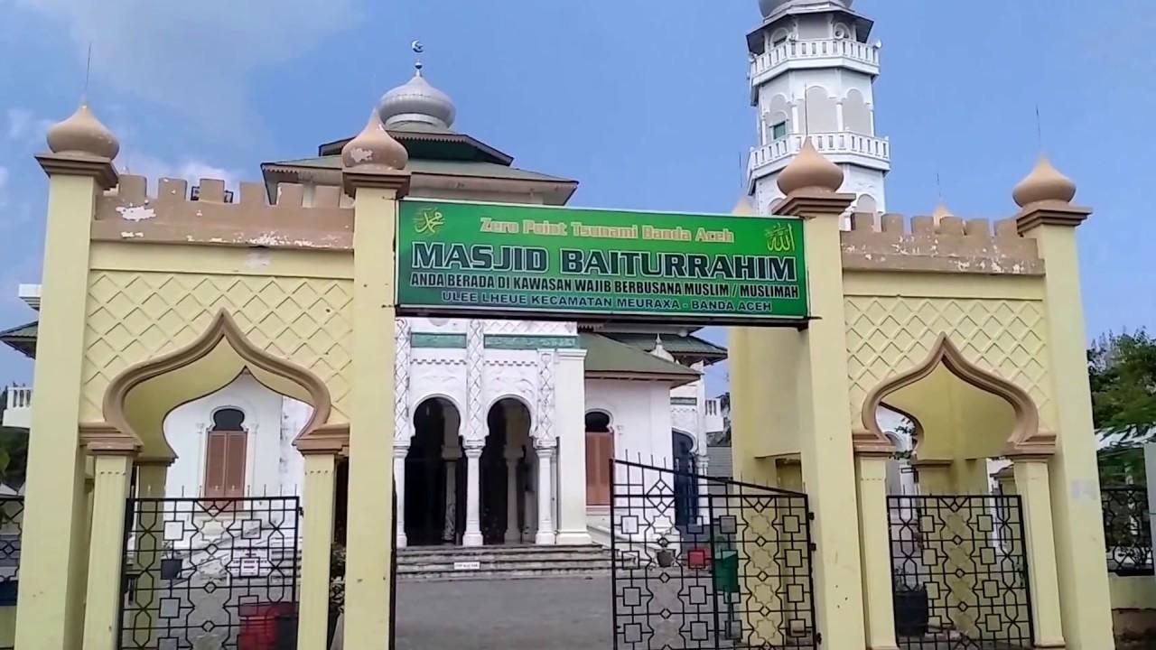 Masjid Baiturrahim Meuraxa Ulee Lheue Banda Aceh Youtube Kota