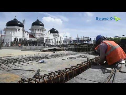 Video Masjid Raya Baiturrahman Banda Aceh 2016 Pembangunan Terbaru Bisa