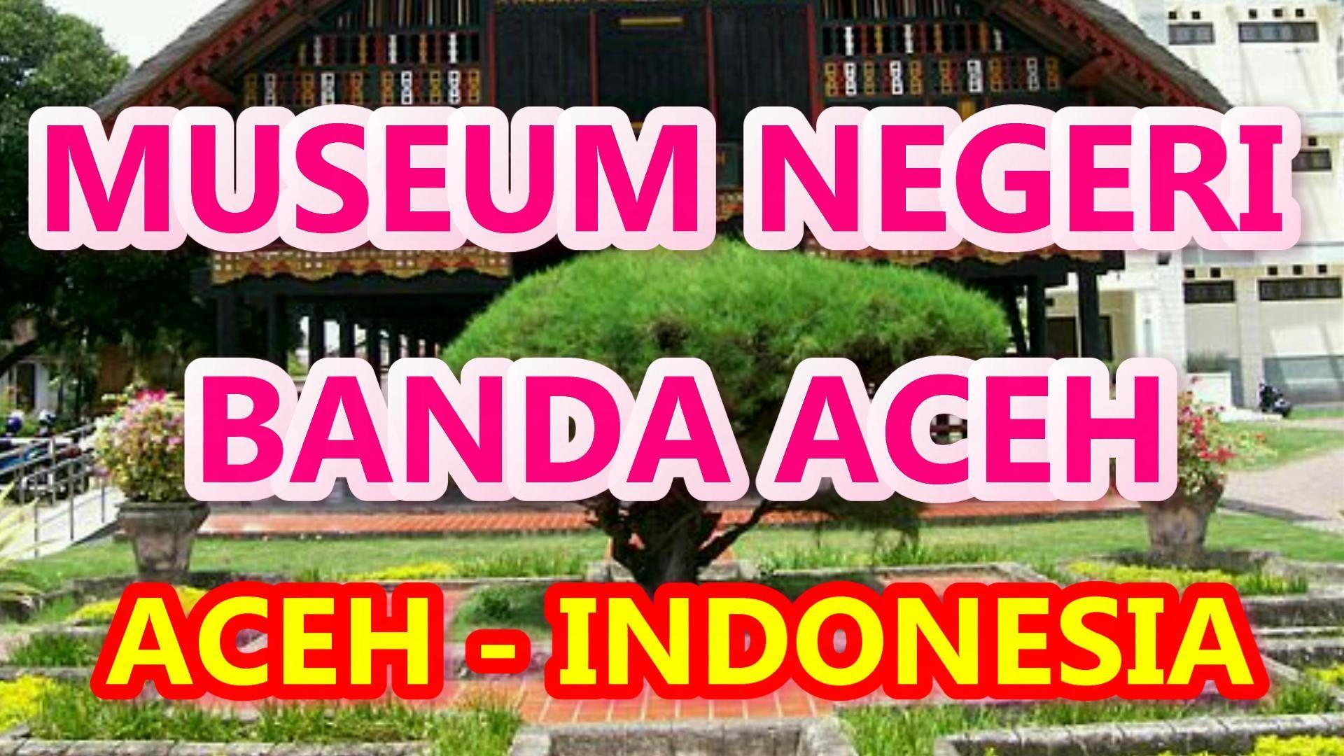 Wisata Indonesia Museum Negeri Aceh Banda 003 Youtube Kota