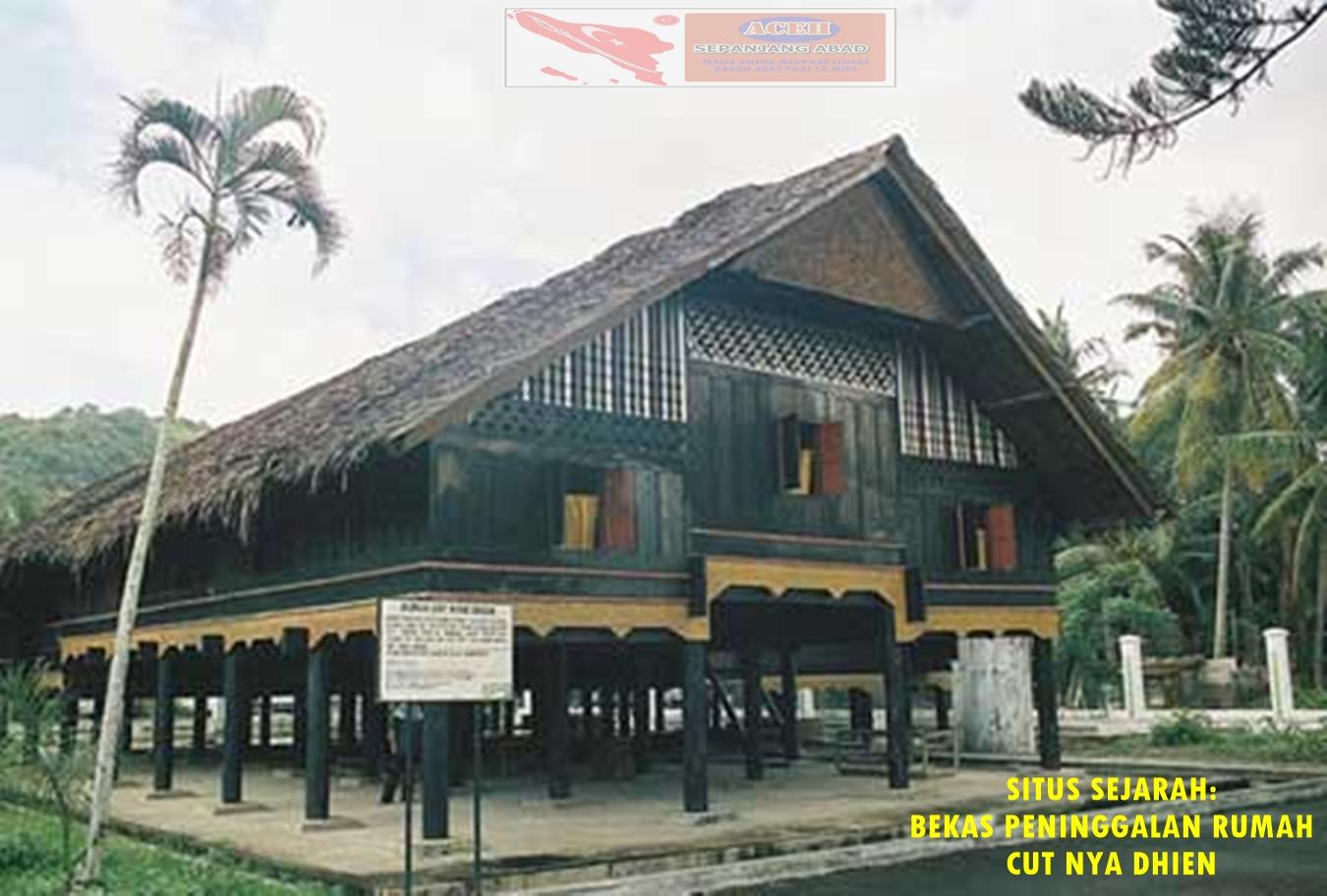 Potret Sejarah Rumah Cut Nyak Dhien Haba Nanggroe Museum Kota