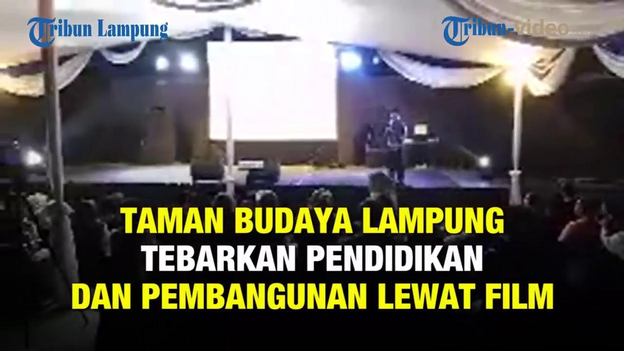 Taman Budaya Lampung Tebarkan Pendidikan Pembangunan Lewat Film Kota Bandar