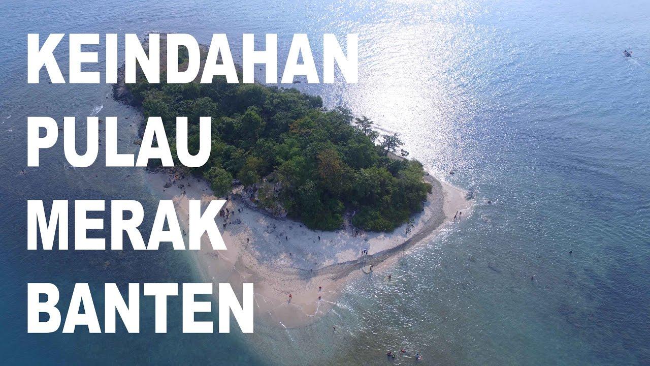 Keindahan Pulau Merak Kecil Banten Youtube Drone Cilegon Serang Pantai