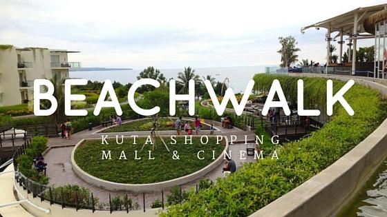 Beachwalk Bali Kuta Shopping Mall Cinema Xxi Smell Home Wahana