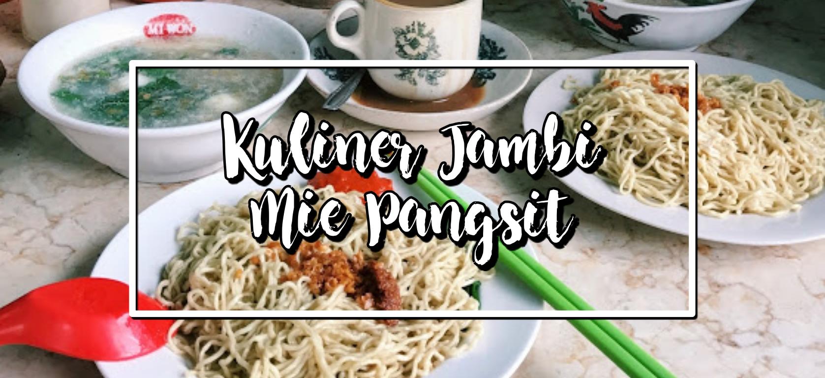 Kuliner Jambi Mie Pangsit Enak Sharon Loh Bali Kota