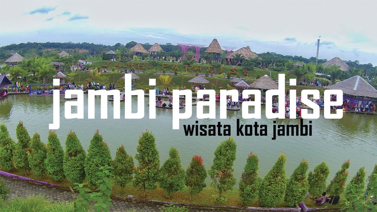 Jambi Paradise Wisata Kota Indonesia Wulan Meswari