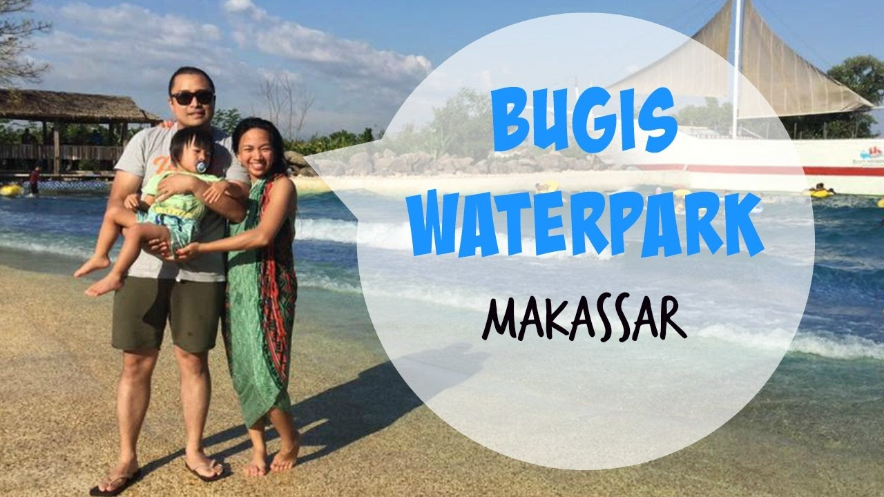 Bugis Waterpark Makassar Gabby Vlog 10 Thetyass Youtube Water Park