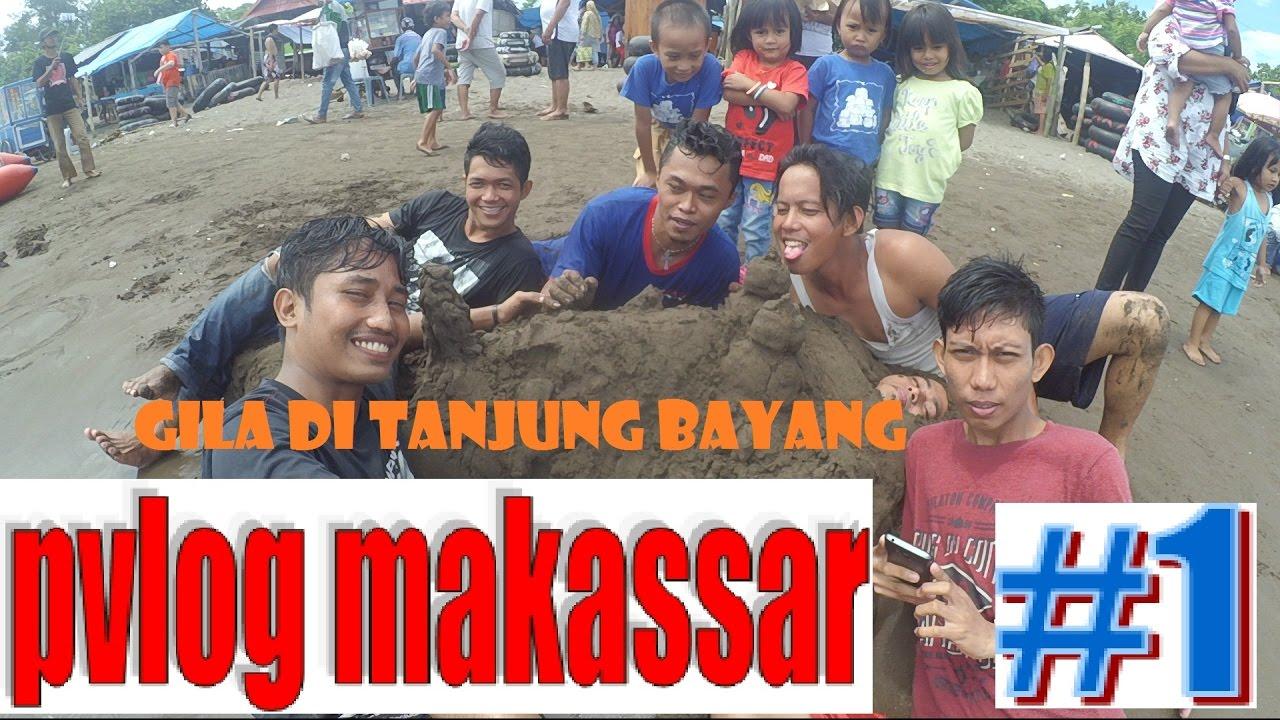 Vlog Traveling 2017 Makassar Pantai Tanjung Bayang Gila Bersama Pia