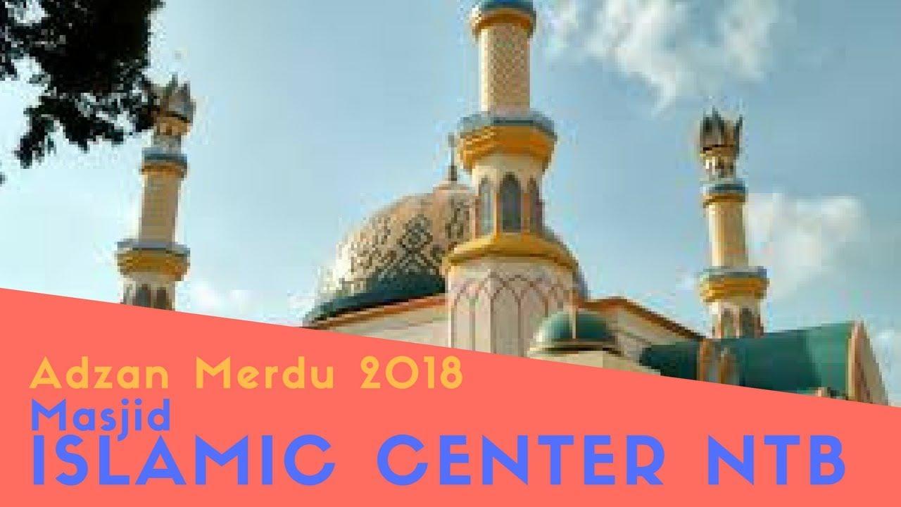 Adzan Merdu Terbaru Islamic Center Lombok Kota Mataram Februari 2018