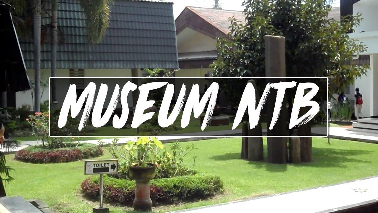 Museum Ntb Lombok 2017 Vlog 5 Youtube Nusa Tenggara Barat