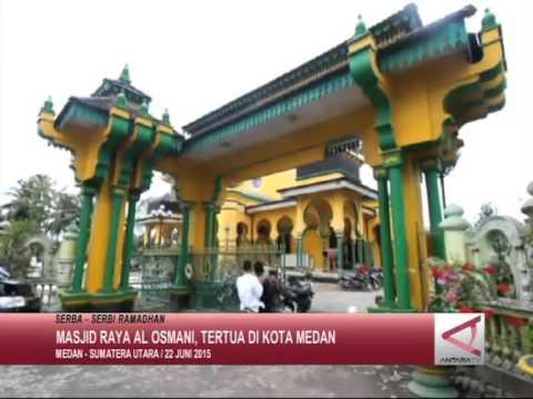 Masjid Raya Al Osmani Tertua Kota Medan Youtube