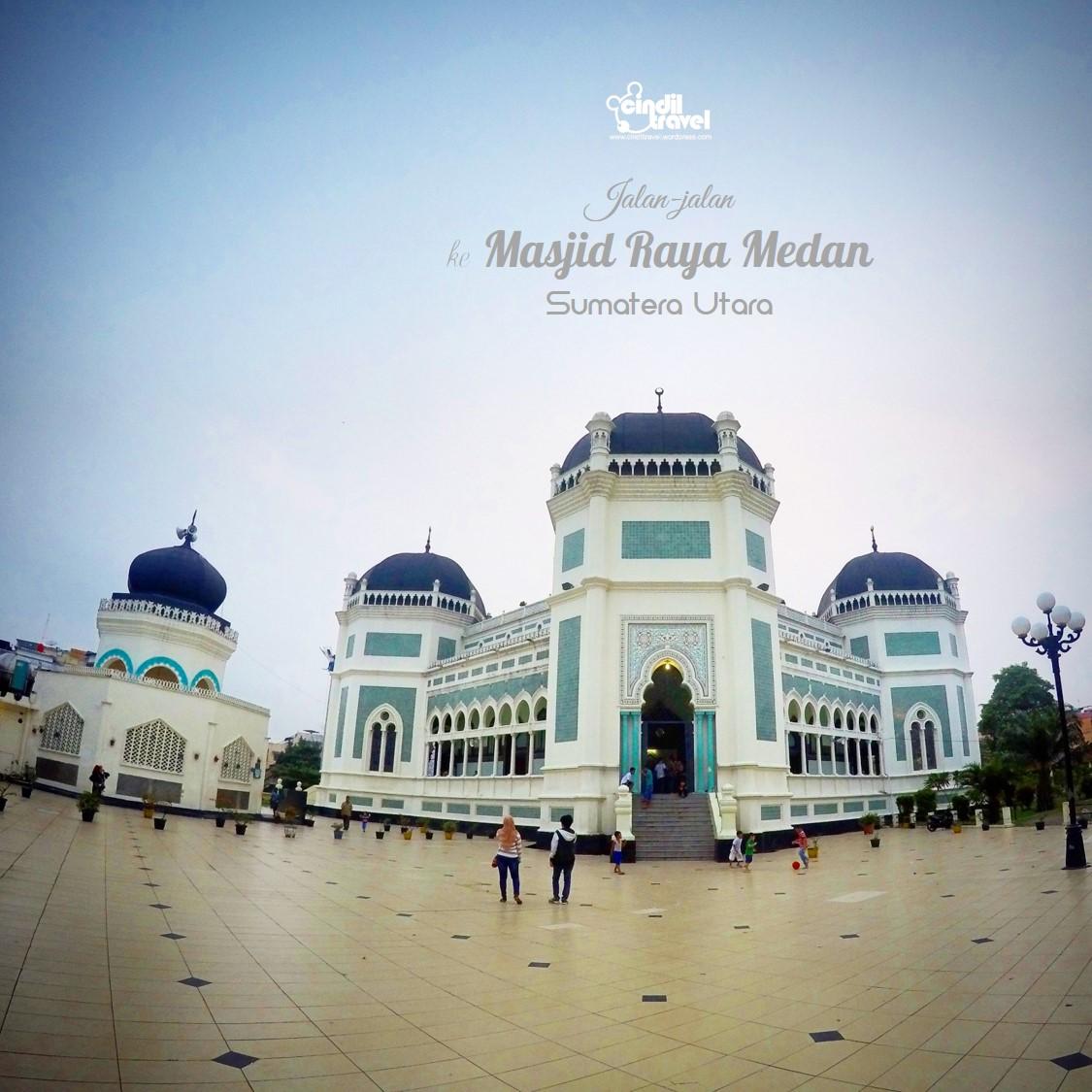Jalan Masjid Raya Medan Cindiltravelcindiltravel Cindiltravel 1 Kota