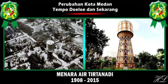Prubahan Kota Medan Tempo Doeloe Perubahan Menara Air Tirtanadi
