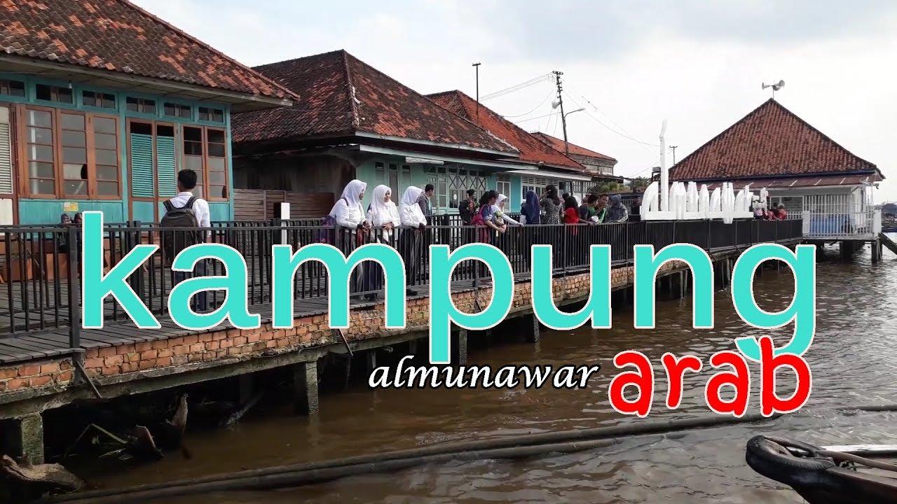 Seru Wisata Sungai Budaya Kampung Arab Almunawar Palembang Kota