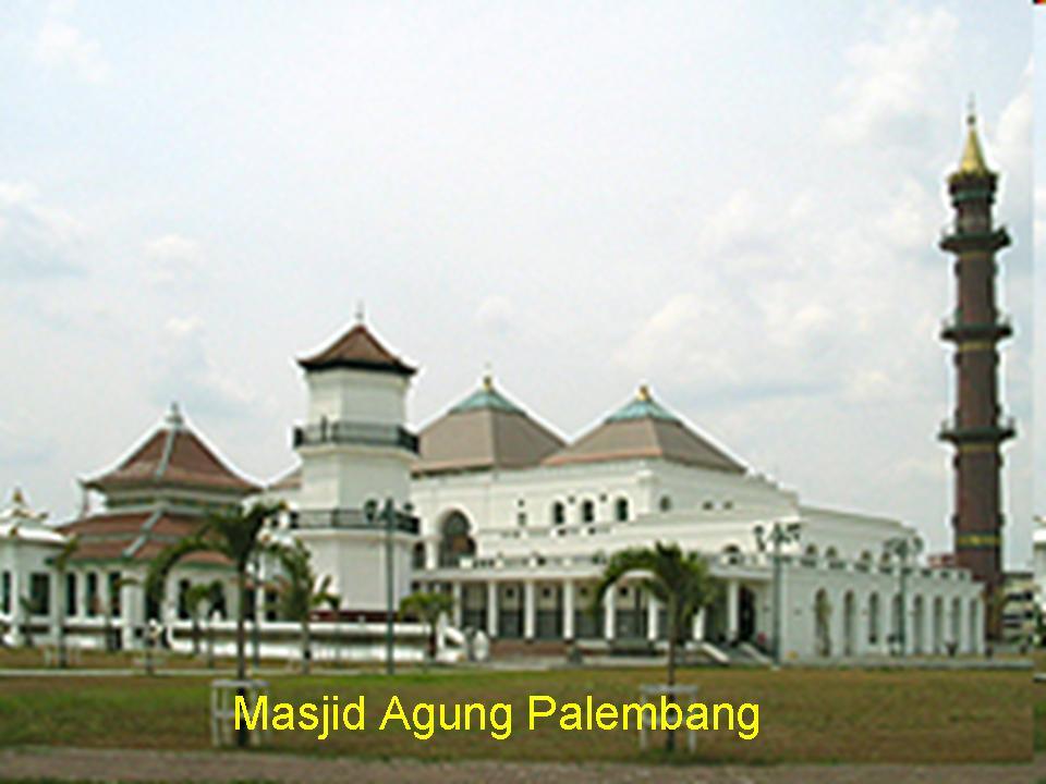 Belajar Jangan Menyerah Pariwisata Sumatera Selatan Mesjid Agung Palembang Terletak