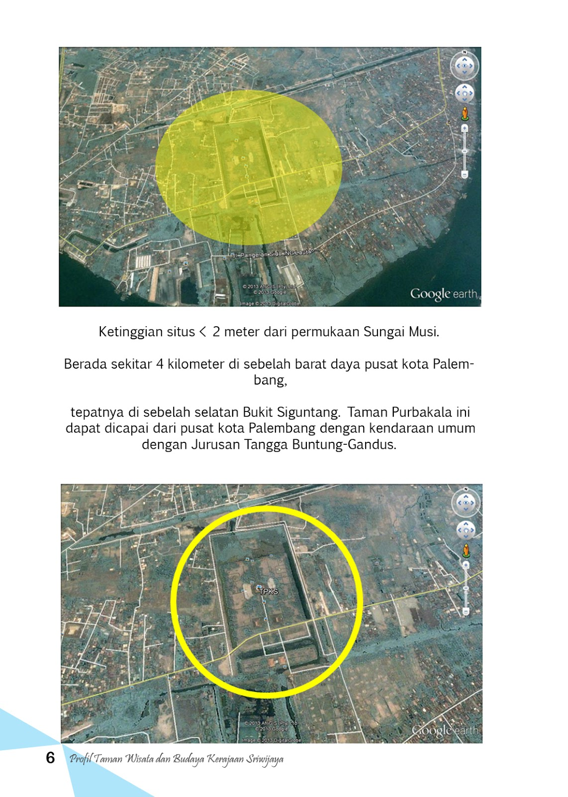 Museum Sriwijaya Situs Karang Anyar Terletak Kelurahan Anyyar Ilir Barat