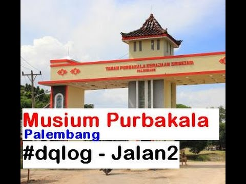 Perjalanan Taman Purbakala Palembang Youtube Kerajaan Sriwijaya Kota