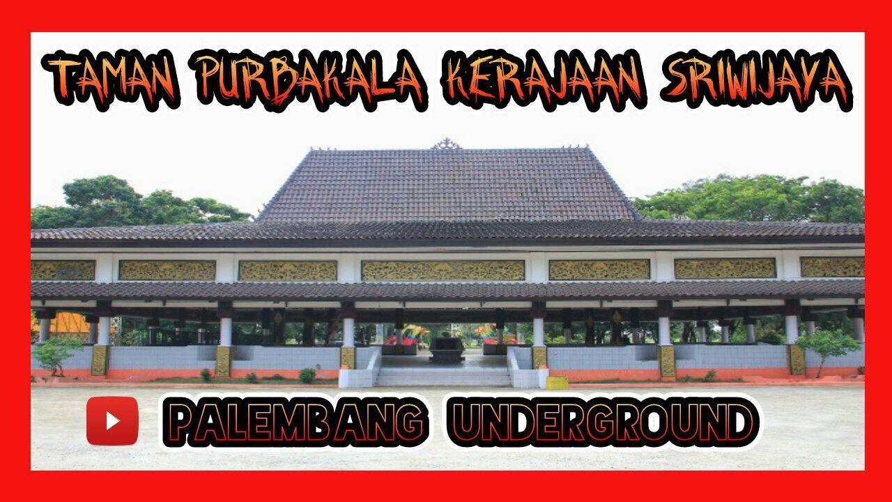 Purbakala Sriwijaya Park Taman Kerajaan Youtube Palembang Underground Kota