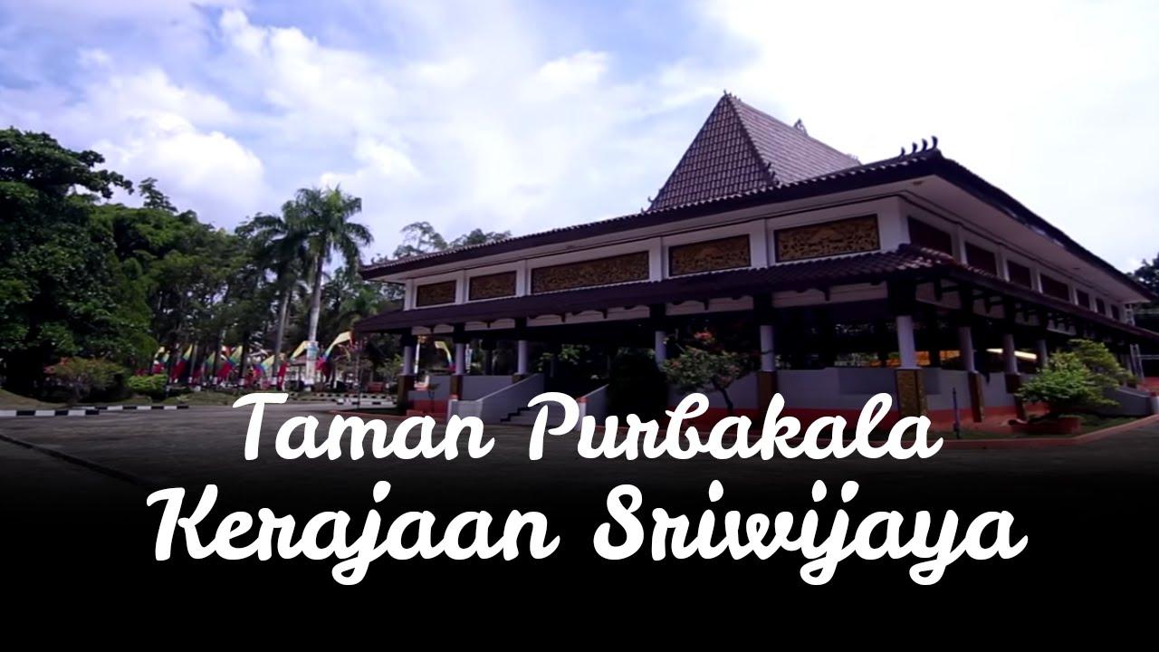Taman Purbakala Kerajaan Sriwijaya Youtube Kota Palembang